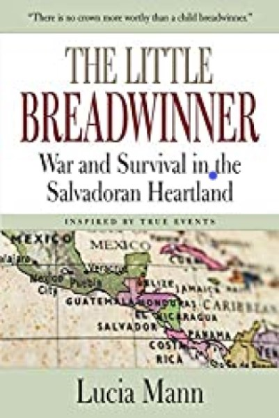 The Little Breadwinner: War and Survival in the Salvadoran Heartland