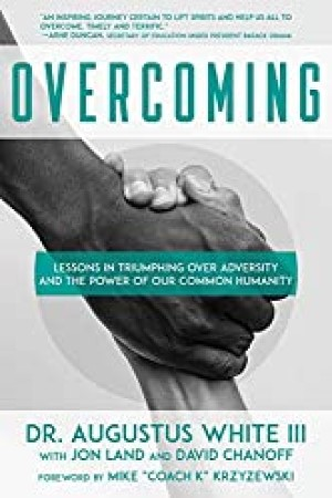 Overcoming: Lessons in Triumphing Over Adversity and the Power of Our Common Humanity