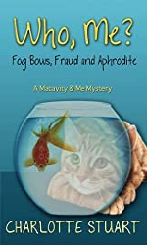 Who, Me? Fog Bows, Fraud and Aphrodite:  Macavity and Me Mystery Book 2